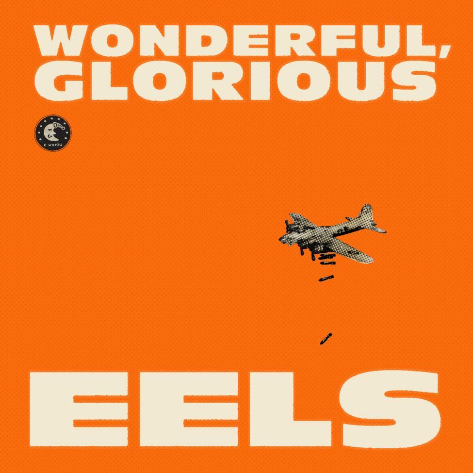 Navn:      Eels-Wonderful-Glorious.jpg Visninger: 1129 Størrelse: 95.5 Kb