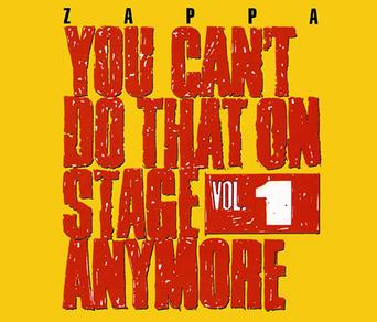 Frank_Zappa,_You_Can't_Do_That_On_Stage_Anymore_1.jpg
