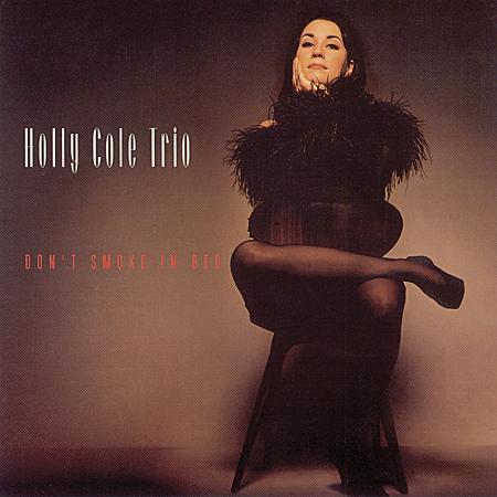Navn:      Holly Cole Trio - Don`t smoke in bed.jpg Visninger: 324 Størrelse: 23.3 Kb