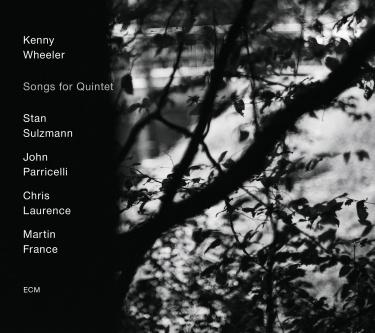 kenny-wheeler-songs-for-quintet_2_2015-01-29-15-19-09.jpg
