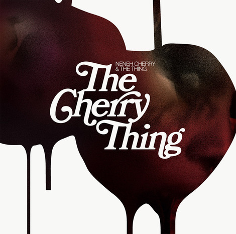 Neneh Cherry and The Thing - The Cherry Thing.jpeg