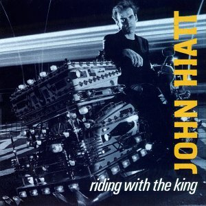 RidingWithTheKing_JohnHiatt.jpg